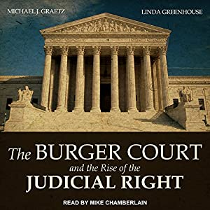 The Burger Court and the Rise of the Judicial Right Audiobook