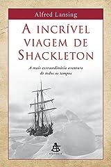 Incrível Viagem de Shackleton, A Paperback