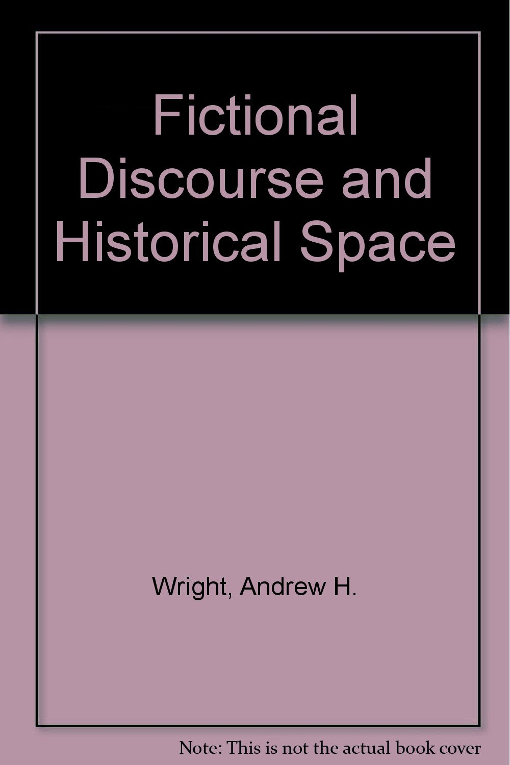 Fictional Discourse and Historical Space
