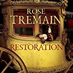 Restoration | Rose Tremain
