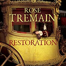 Restoration Audiobook by Rose Tremain Narrated by Paul Daneman