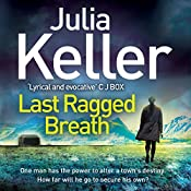 Last Ragged Breath: Bell Elkins 4 | Julia Keller