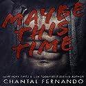 Maybe This Time Hörbuch von Chantal Fernando Gesprochen von: Eva Kaminsky