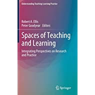 Spaces of Teaching and Learning: Integrating Perspectives on Research and Practice (Understanding Teaching-Learning Practice)