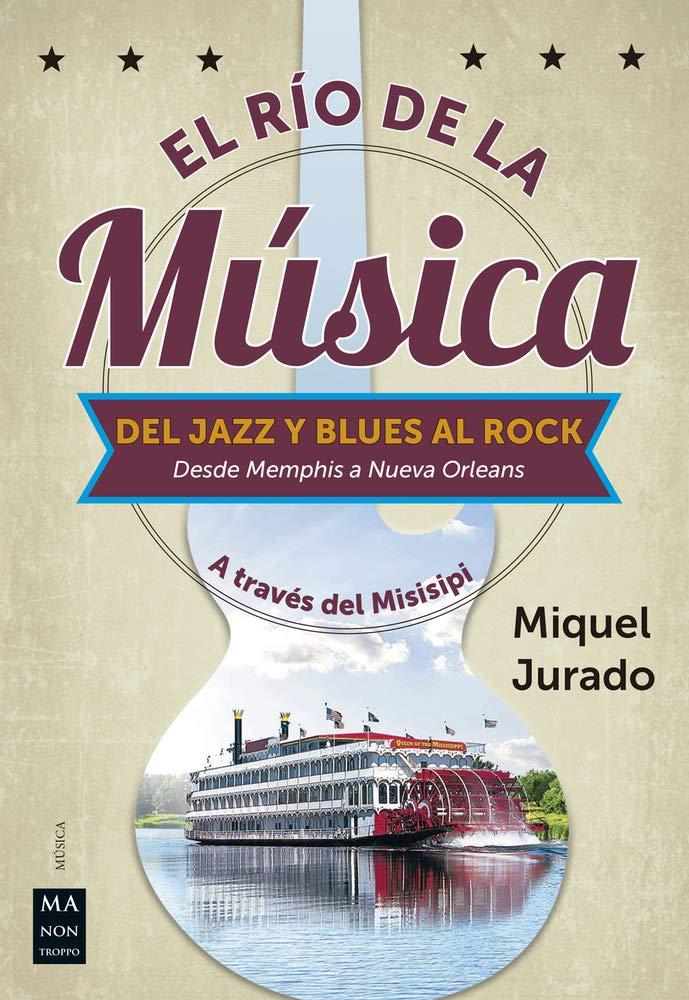 Río De La Música, El: A través del Misisipi: Amazon.es: Jurado ...