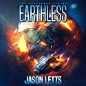 Earthless: The Survivors Series Audiobook by Jason Letts Narrated by Kirt Graves