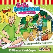 Die völlig verrückte Tierpension (Bibi Blocksberg erzählt 6.1)   Klaus-Peter Weigand