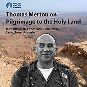 Thomas Merton on Pilgrimage to the Holy Land Lecture