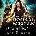 Templar Scrolls: Nia Rivers Adventures, Book 3 Audiobook by Ines Johnson, Jasmine Walt Narrated by Kate Marcin
