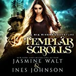 Templar Scrolls: Nia Rivers Adventures, Book 3 | Jasmine Walt,Ines Johnson