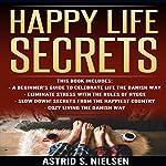 Happy Life Secrets | Astrid S. Nielsen