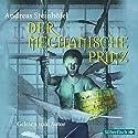 Der mechanische Prinz Hörbuch von Andreas Steinhöfel Gesprochen von: Andreas Steinhöfel