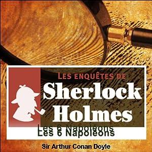 Les six Napoléons (Les enquêtes de Sherlock Holmes 5) | Livre audio