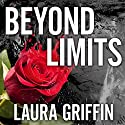 Beyond Limits: Tracers, Book 8 Audiobook by Laura Griffin Narrated by Talmadge Ragan