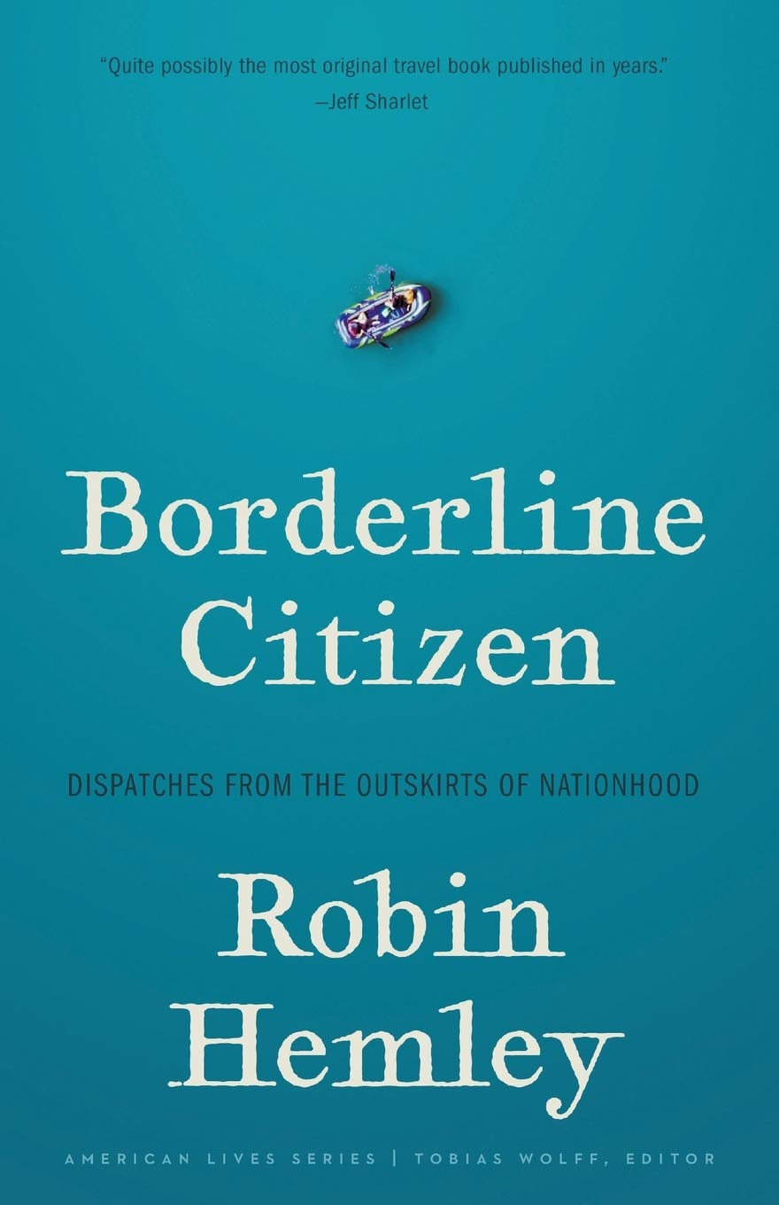 Borderline Citizen: Dispatches from the Outskirts of Nationhood ...