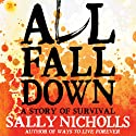 All Fall Down Audiobook by Sally Nicholls Narrated by Emilia Fox