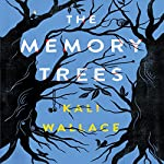 The Memory Trees | Kali Wallace
