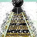 Around the World in 80 Days Audiobook by Jules Verne Narrated by Michael Ward