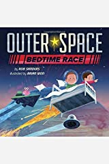 Outer Space Bedtime Race by Sanders, Rob (2015) Hardcover Hardcover