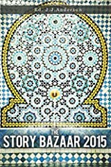 The Story Bazaar 2015 by J J Anderson (2015-12-23)