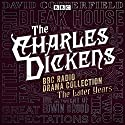 The Charles Dickens BBC Radio Drama Collection: The Later Years: Eight BBC Radio Full-Cast Dramatisations Radio/TV Program by Charles Dickens Narrated by Ian Holm, Ian McKellen, Miriam Margolyes, Richard Griffiths, Timothy Spall, Tom Baker, full cast