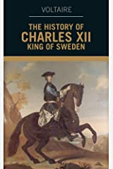 The history of Charles XII, king of Sweden Kindle Edition