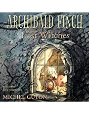 Archibald Finch and the Lost Witches: Archibald Finch, Book 1