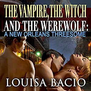 The Vampire, the Witch and the Werewolf Audiobook