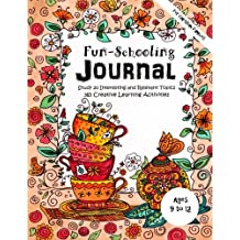Ages 9 to 12 - Fun-Schooling Journal - For Christian Families: Study 20 Interesting and Relevant Topics 365 Creative Learning Activities    De