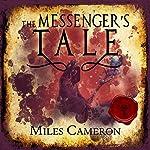 The Messenger's Tale, Part 1 | Miles Cameron