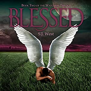 Blessed: The Watchers Trilogy Hörbuch