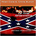 The Wars of the Shannons: The Shannon Trilogy, Book 3 | Allan Cole,Chris Bunch