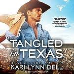 Tangled in Texas: Texas Rodeo Series, Book 2 | Kari Lynn Dell