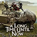 A Long Time Until Now Audiobook by Michael Z. Williamson Narrated by Dennis Holland