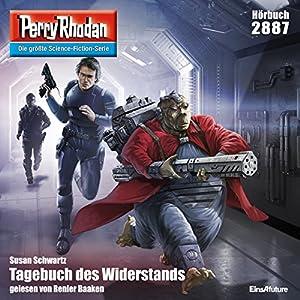 Tagebuch des Widerstands (Perry Rhodan 2887) Hörbuch