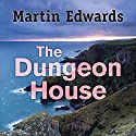 The Dungeon House Audiobook by Martin Edwards Narrated by Julia Franklin