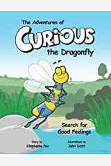 The Adventures of Curious the Dragonfly - Search for Good Feelings Paperback