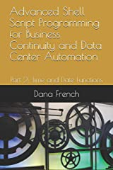 Advanced Shell Script Programming for Business Continuity and Data Center Automation: Part 2: Time and Date Functions Paperback