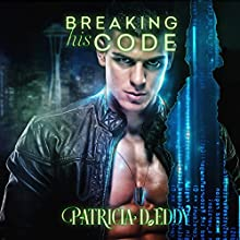 Breaking His Code: Away from Keyboard, Book 1 Audiobook by Patricia D. Eddy Narrated by Kale Williams, Lisa Zimmerman