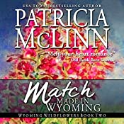 Match Made in Wyoming: Wyoming Wildflowers, Book 2 | Patricia McLinn