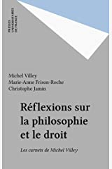 Réflexions sur la philosophie et le droit: Les carnets de Michel Villey (French Edition) Kindle Edition