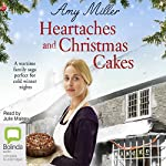 Heartaches and Christmas Cakes: Wartime Bakery, Book 1 | Amy Miller