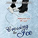 Crossing the Ice Audiobook by Jennifer Comeaux Narrated by Emily Stokes
