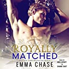 Royally Matched: The Royals Trilogy, Book 2 Audiobook by Emma Chase Narrated by Shane East, Andi Arndt