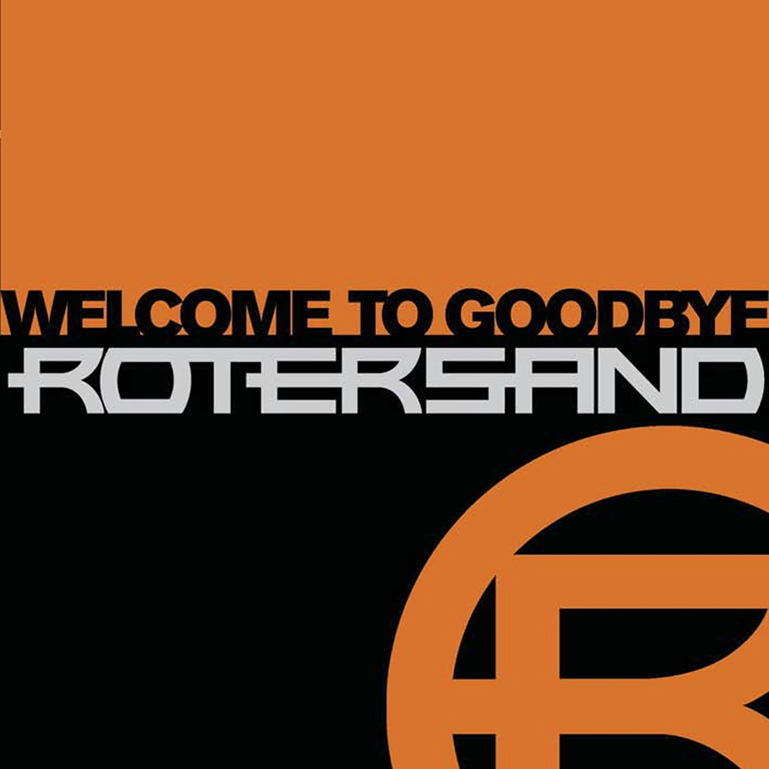 CD : Rotersand - Welcome to Goodbye (CD)