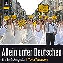 Allein unter Deutschen: Eine Entdeckungsreise Hörbuch von Tuvia Tenenbom Gesprochen von: Stefan Krause