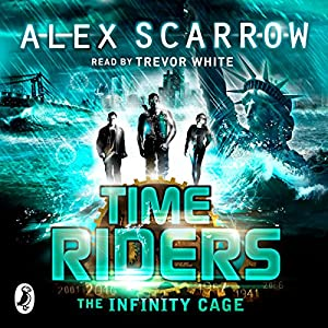 TimeRiders: The Infinity Cage (Book 9) Hörbuch