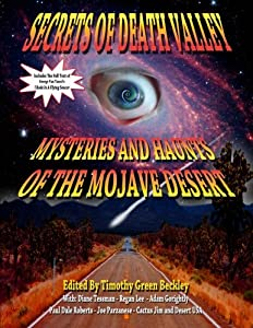 Secrets Of Death Valley: Mysteries And Haunts Of The Mojave Desert (Includes Full Text of I Rode In A Flying Saucer)