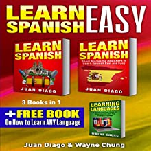 Learn Spanish, Learn Spanish With Short Stories: 3 Books in 1!: A Guide for Beginners to Learn Conversational Spanish & Short Stories to Learn Spanish Fast Audiobook by Juan Diago, Wayne Chung Narrated by John Fiore
