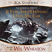If Ever They Happened Upon My Lair: A Tale from The Legend of Drizzt   R. A. Salvatore